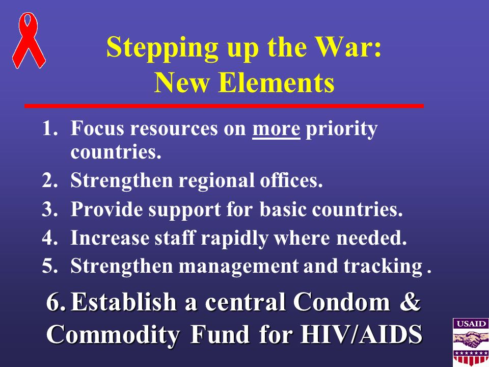 Stepping up the War: New Elements 1.Focus resources on more priority countries. 2.Strengthen regional offices. 3.Provide support for basic countries.