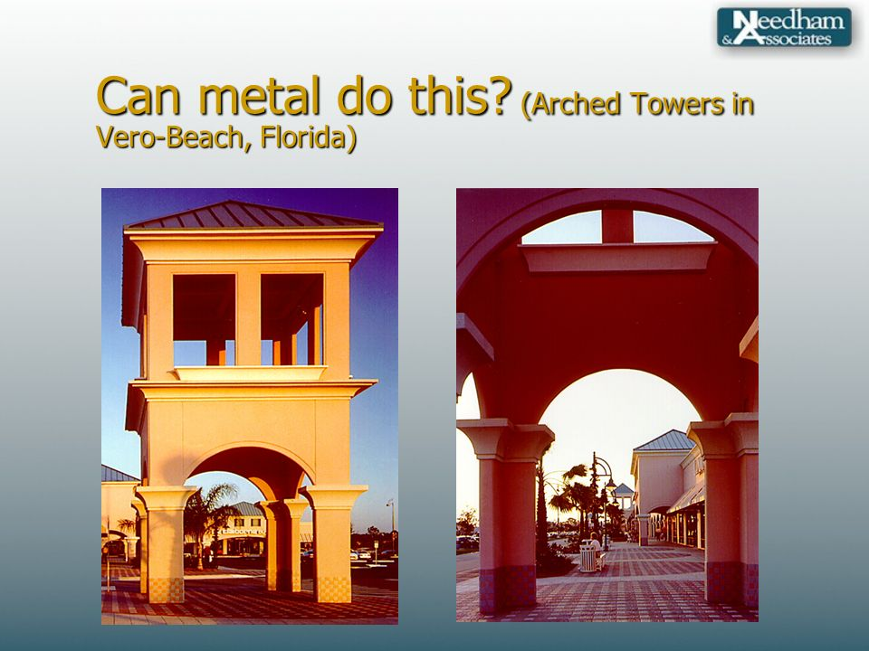 Can metal do this? (Arched Towers in Vero-Beach, Florida)
