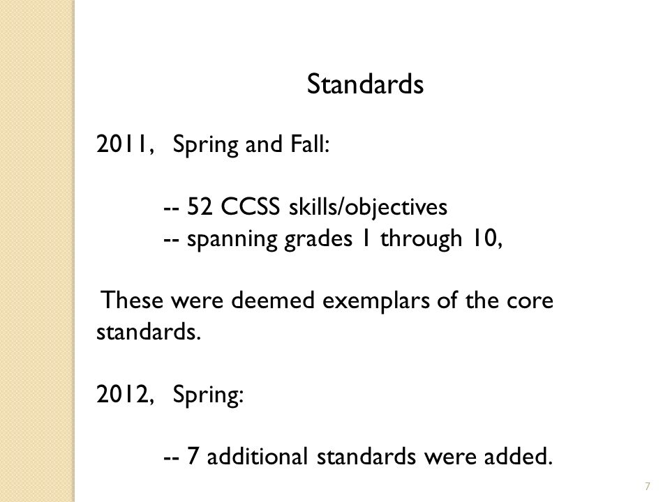 Standards 2011, Spring and Fall: CCSS skills/objectives -- spanning grades 1 through 10, These were deemed exemplars of the core standards.
