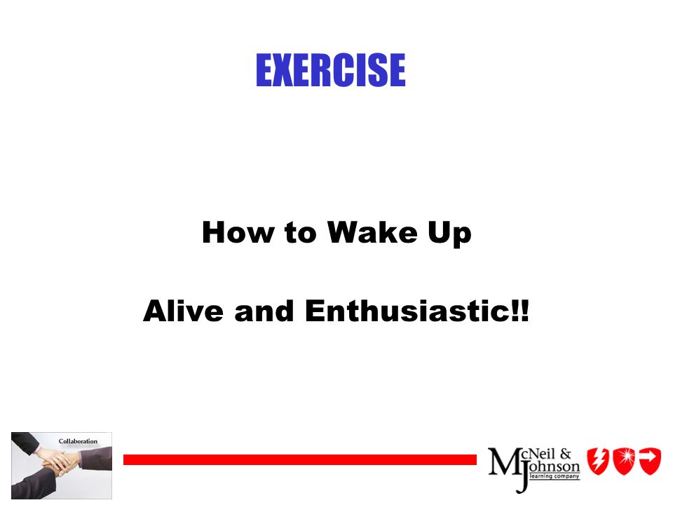 EXERCISE How to Wake Up Alive and Enthusiastic!!