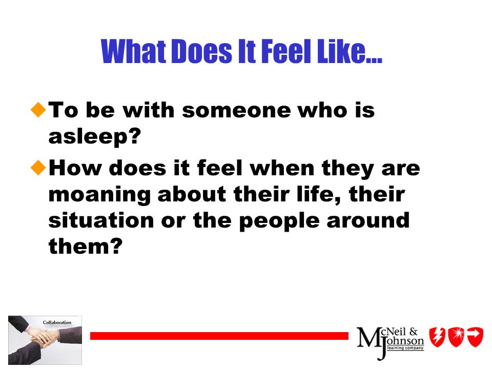 What Does It Feel Like… uTo be with someone who is asleep.