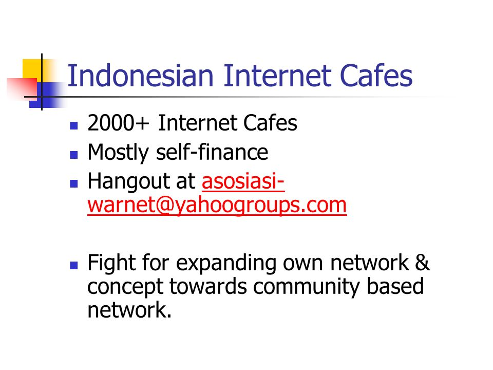 Some grassroots movements Internet Café High Speed Wireless Internet (11- 54Mbps)