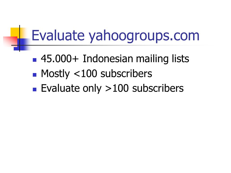Historical Perspective 90: Indonesians@jamus.berkeley.eduIndonesians@jamus.berkeley.edu 96: Mailing-lists@itb.ac.idMailing-lists@itb.ac.id 99: Mailing