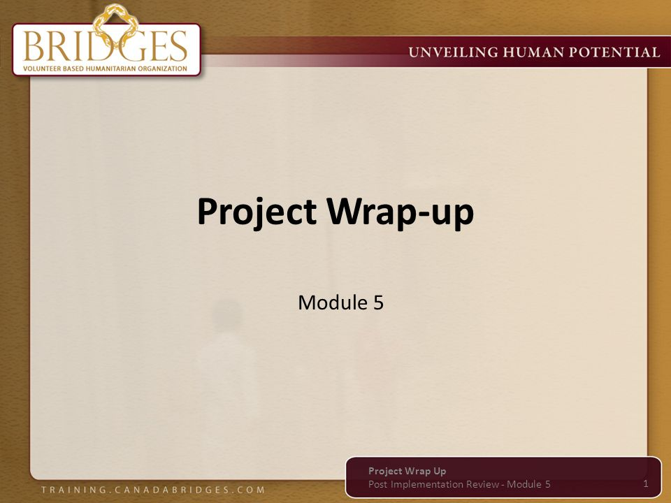 Project Wrap-up Module 5 1 Project Wrap Up Post Implementation Review - Module 5