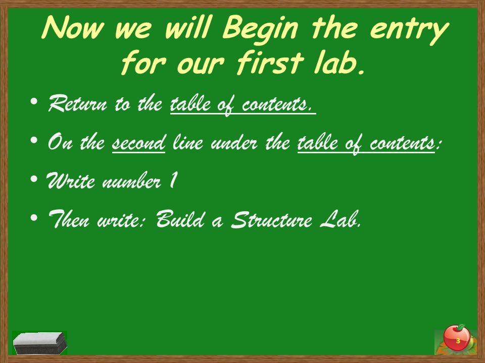 Now we will Begin the entry for our first lab. Return to the table of contents. On the second line under the table of contents: Write number 1 Then wr