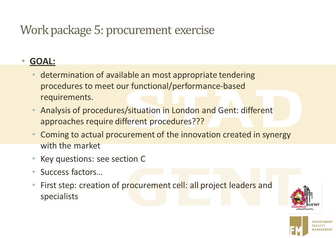 Work package 5: procurement exercise GOAL: determination of available an most appropriate tendering procedures to meet our functional/performance-base