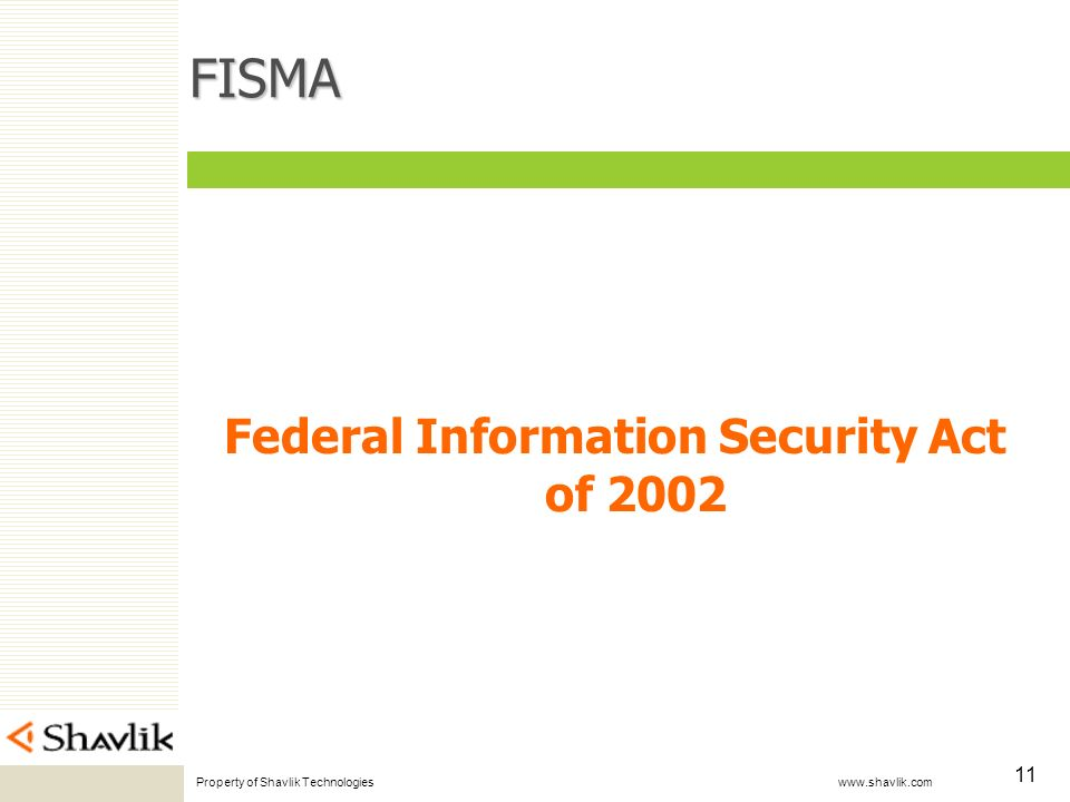 Property of Shavlik Technologies www.shavlik.com 11 FISMA Federal Information Security Act of 2002