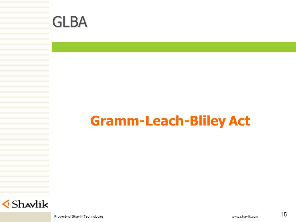 Property of Shavlik Technologies www.shavlik.com 15 GLBA Gramm-Leach-Bliley Act