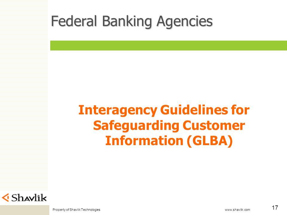 Property of Shavlik Technologies www.shavlik.com 17 Federal Banking Agencies Interagency Guidelines for Safeguarding Customer Information (GLBA)