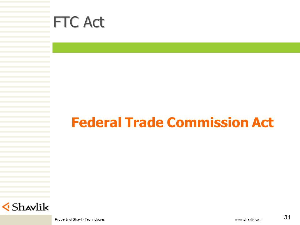 Property of Shavlik Technologies www.shavlik.com 31 FTC Act Federal Trade Commission Act