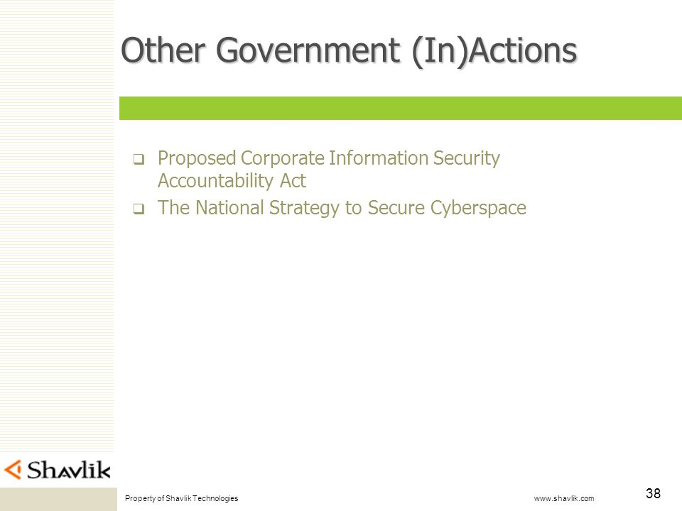 Property of Shavlik Technologies www.shavlik.com 38 Other Government (In)Actions Proposed Corporate Information Security Accountability Act The National Strategy to Secure Cyberspace