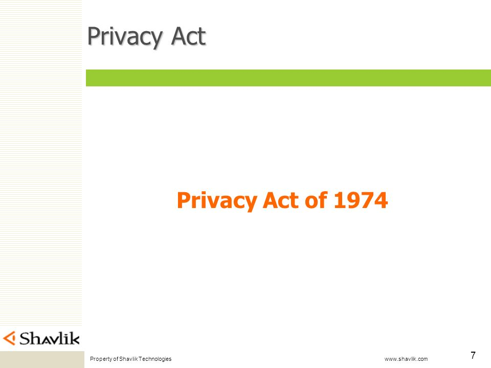 Property of Shavlik Technologies www.shavlik.com 7 Privacy Act Privacy Act of 1974