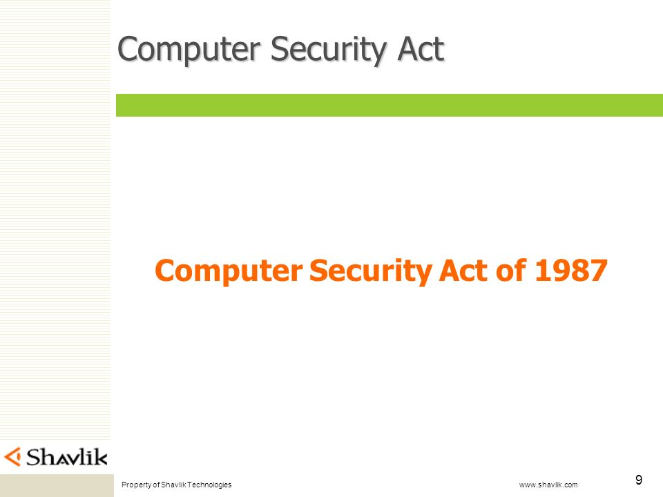 Property of Shavlik Technologies www.shavlik.com 9 Computer Security Act Computer Security Act of 1987