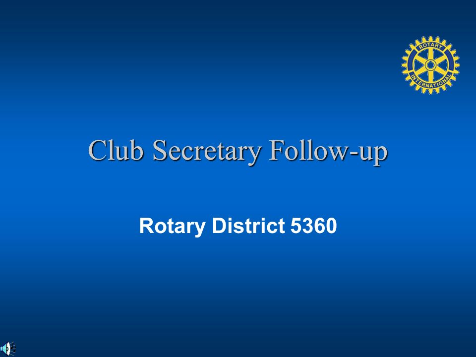 Club Secretary Follow-up Rotary District 5360