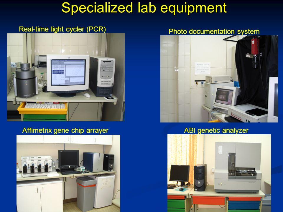 Specialized lab equipment Real-time light cycler (PCR) Photo documentation system Affimetrix gene chip arrayerABI genetic analyzer