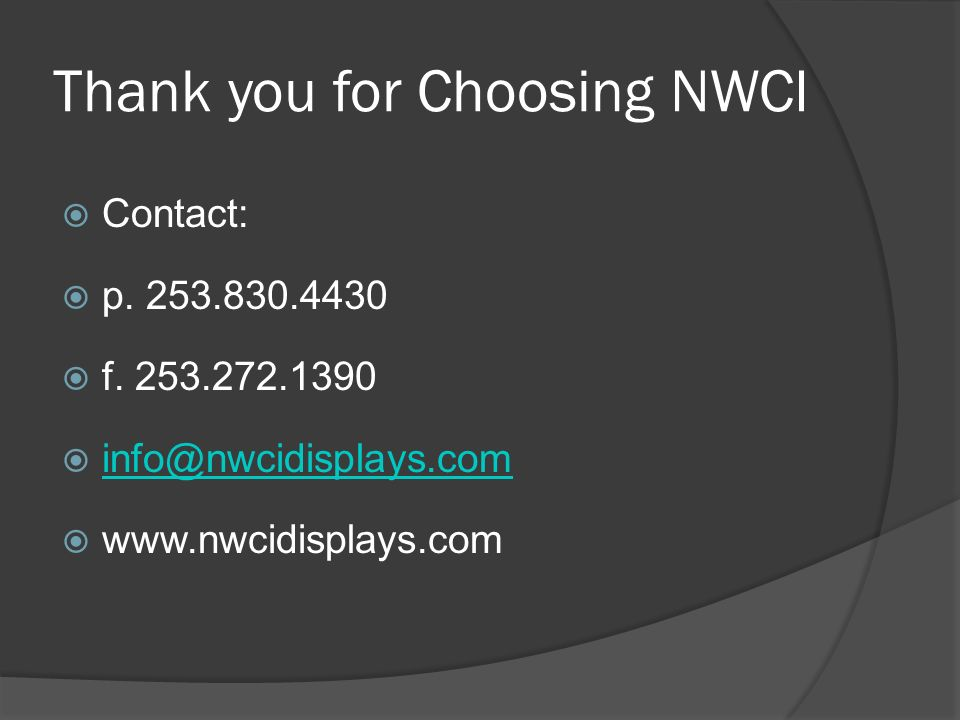 Thank you for Choosing NWCI Contact: p. 253.830.4430 f.
