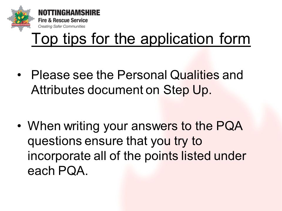 Top tips for the application form Please see the Personal Qualities and Attributes document on Step Up.