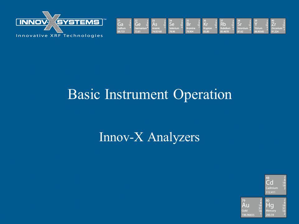 Basic Instrument Operation Innov-X Analyzers