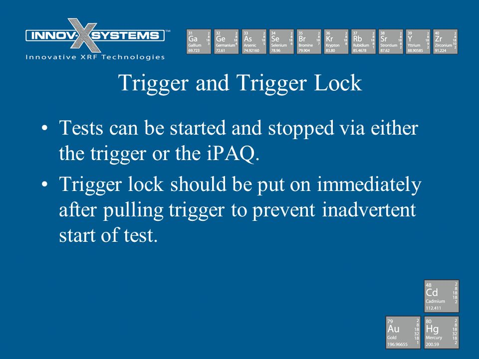 Trigger and Trigger Lock Tests can be started and stopped via either the trigger or the iPAQ. Trigger lock should be put on immediately after pulling