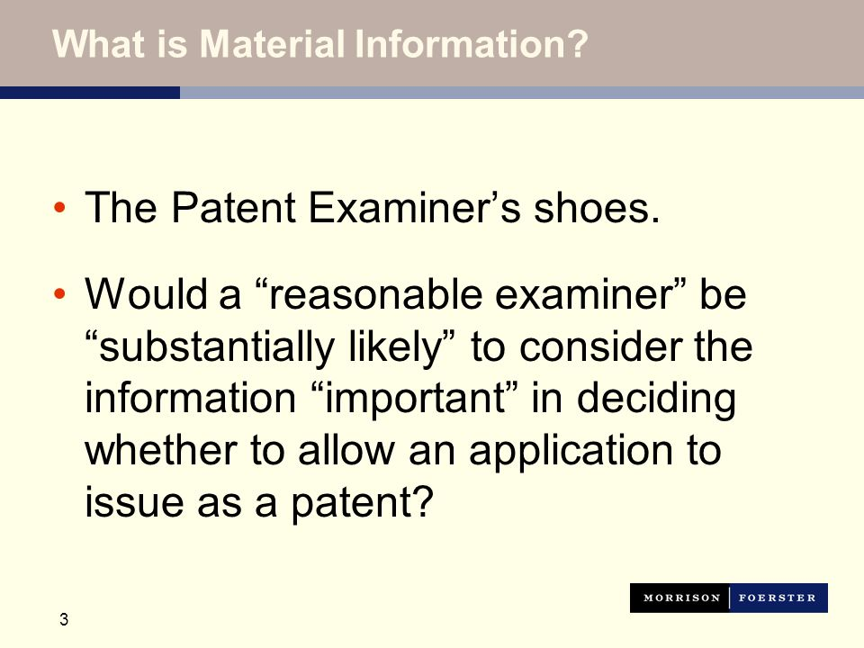 3 What is Material Information. The Patent Examiners shoes.