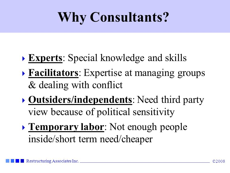 Restructuring Associates Inc.©2008 Basic Consulting Model 1.