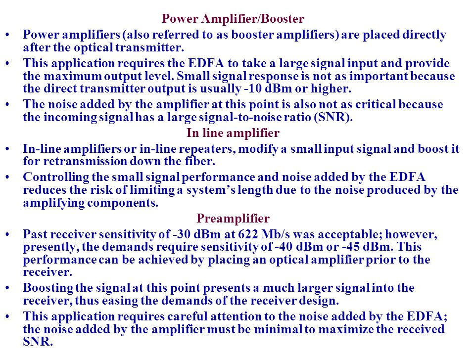 Raman amplifier Raman optical amplifiers differ in principle from EDFAs or conventional lasers in that they utilize stimulated Raman scattering (SRS) to create optical gain.