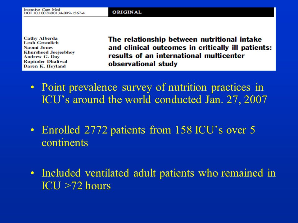 Dietitian Determine Energy/protein needs (prescribed Volume) Follow Canadian Clinical Practice Guidelines Assist with data collection Baseline Nutrition Assessment Daily EN monitoring Daily PN monitoring (non study PN)