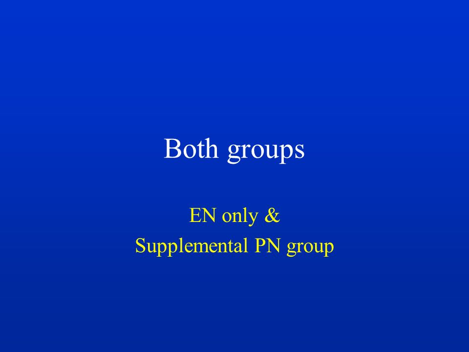 Both groups EN only & Supplemental PN group
