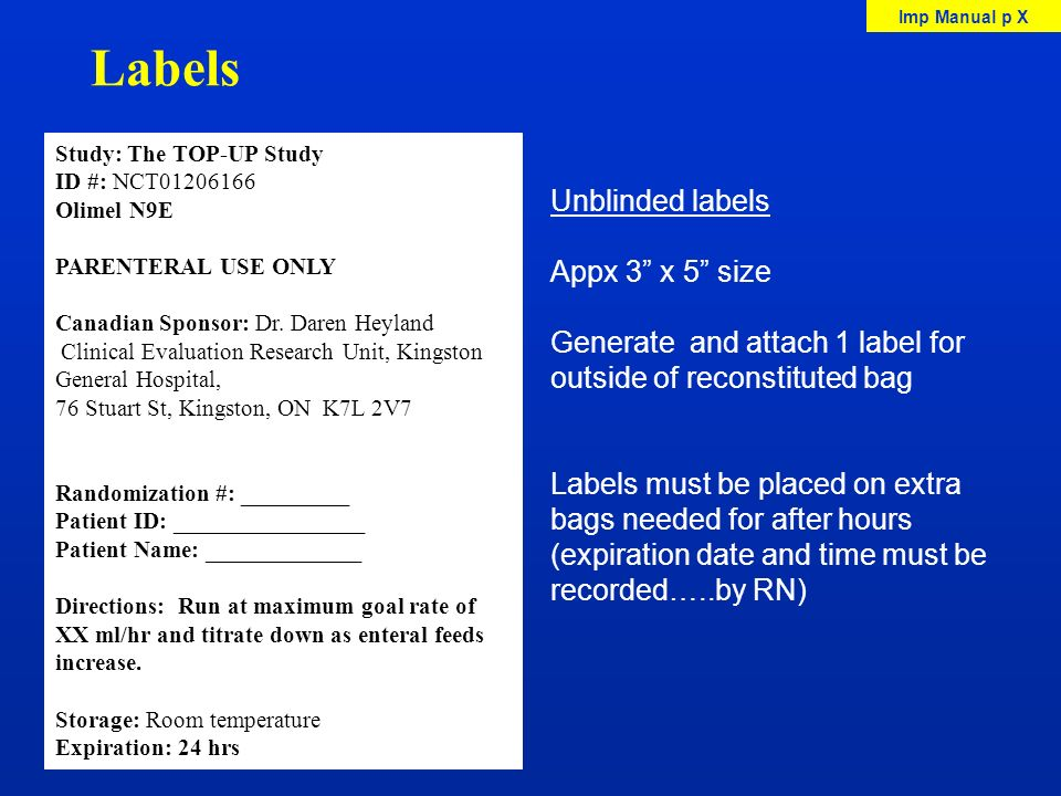 Labels Study: The TOP-UP Study ID #: NCT01206166 Olimel N9E PARENTERAL USE ONLY Canadian Sponsor: Dr. Daren Heyland Clinical Evaluation Research Unit,