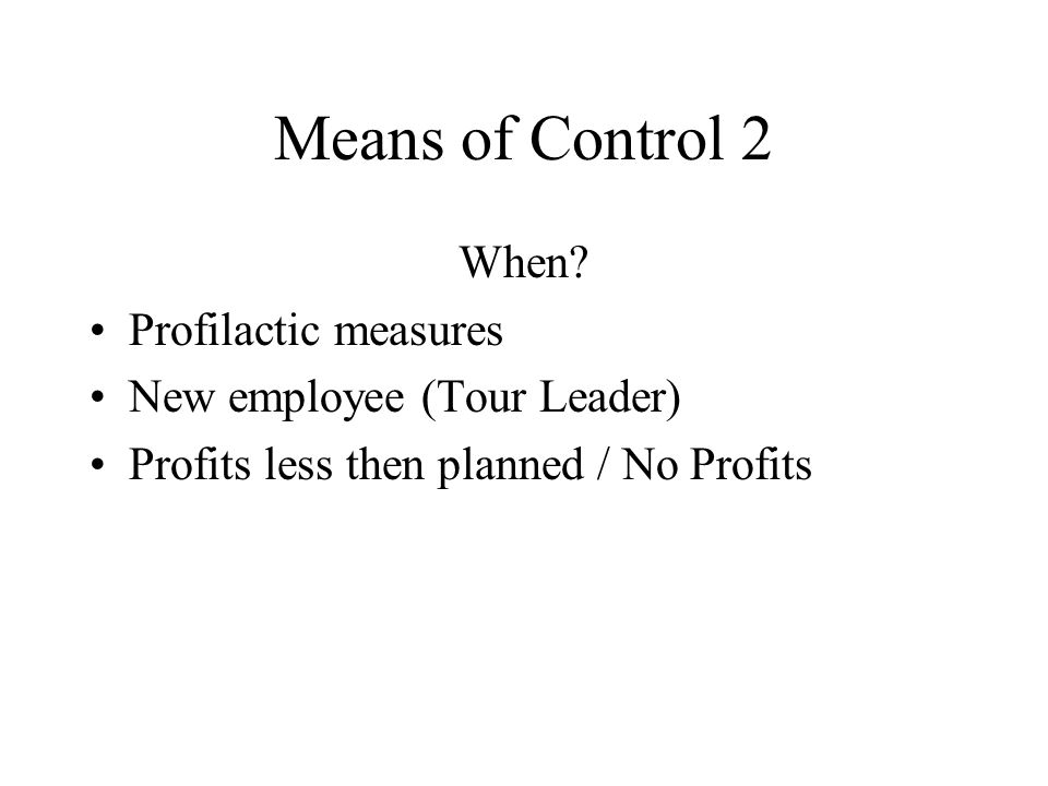 Means of Control 2 When.