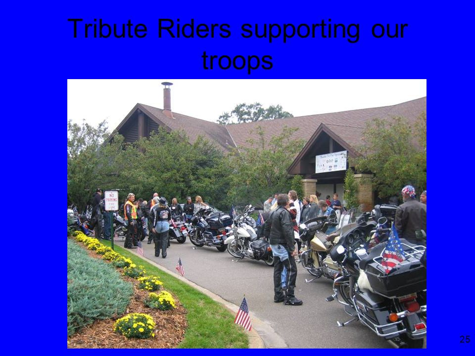 25 Tribute Riders supporting our troops