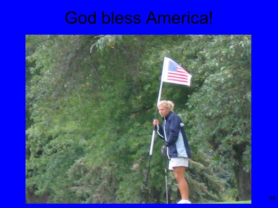 39 God bless America!