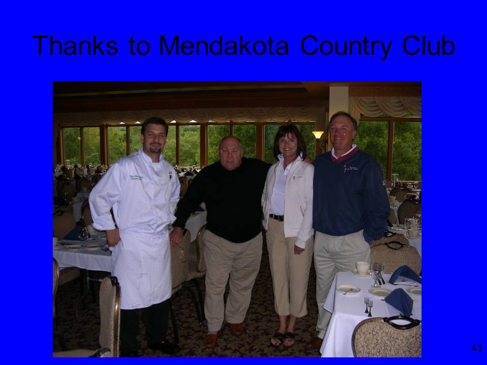 43 Thanks to Mendakota Country Club