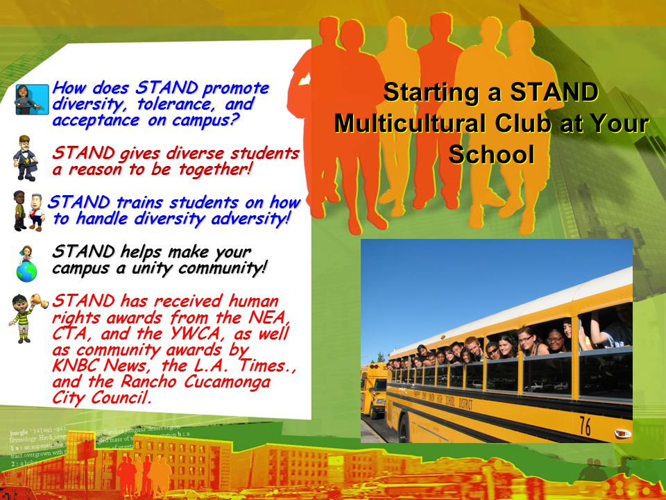 Starting a STAND Multicultural Club at Your School How does STAND promote diversity, tolerance, and acceptance on campus? How does STAND promote diver