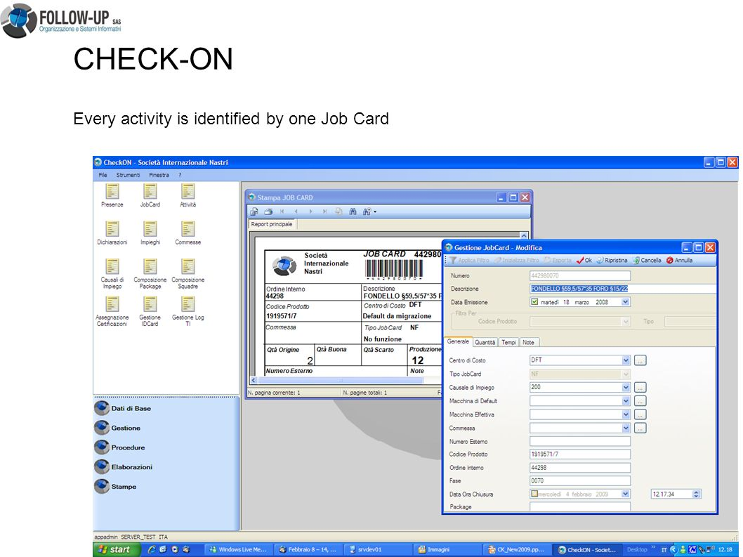 CHECK-ON Every activity is identified by one Job Card