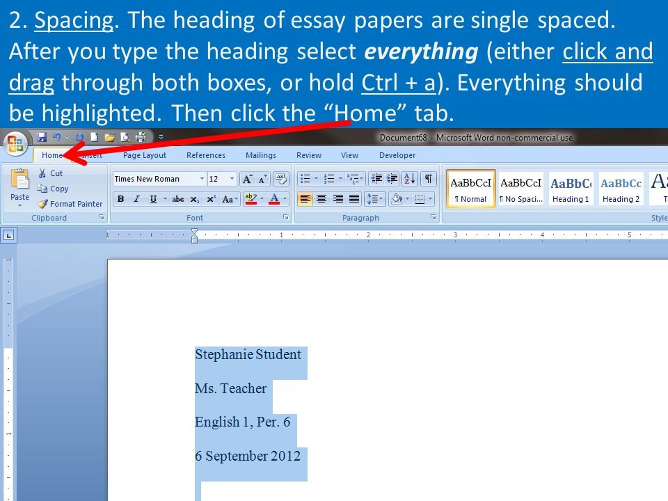 2. Spacing. The heading of essay papers are single spaced.