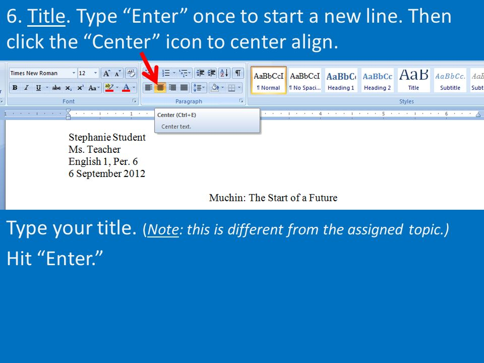 6. Title. Type Enter once to start a new line. Then click the Center icon to center align.