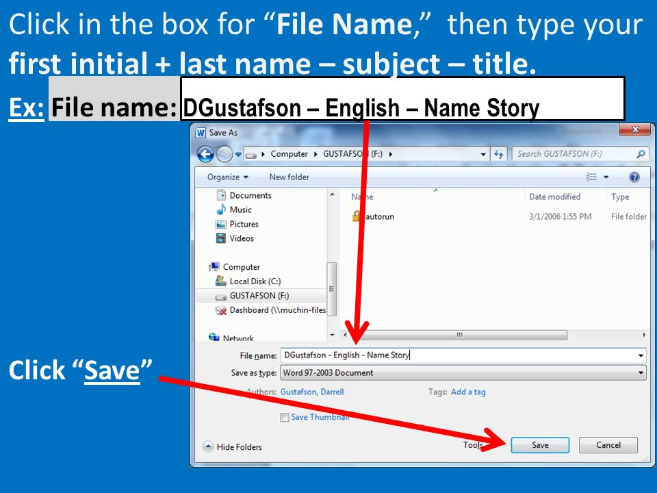 Click in the box for File Name, then type your first initial + last name – subject – title.