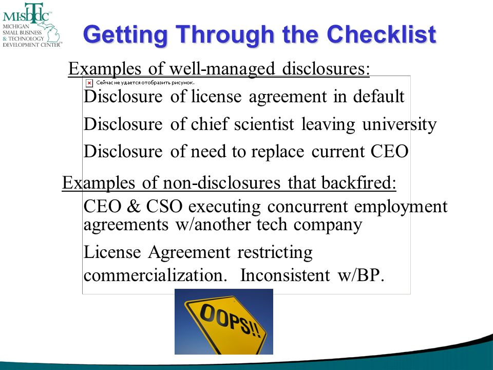 Getting Through the Checklist Examples of well-managed disclosures: Disclosure of license agreement in default Disclosure of chief scientist leaving u