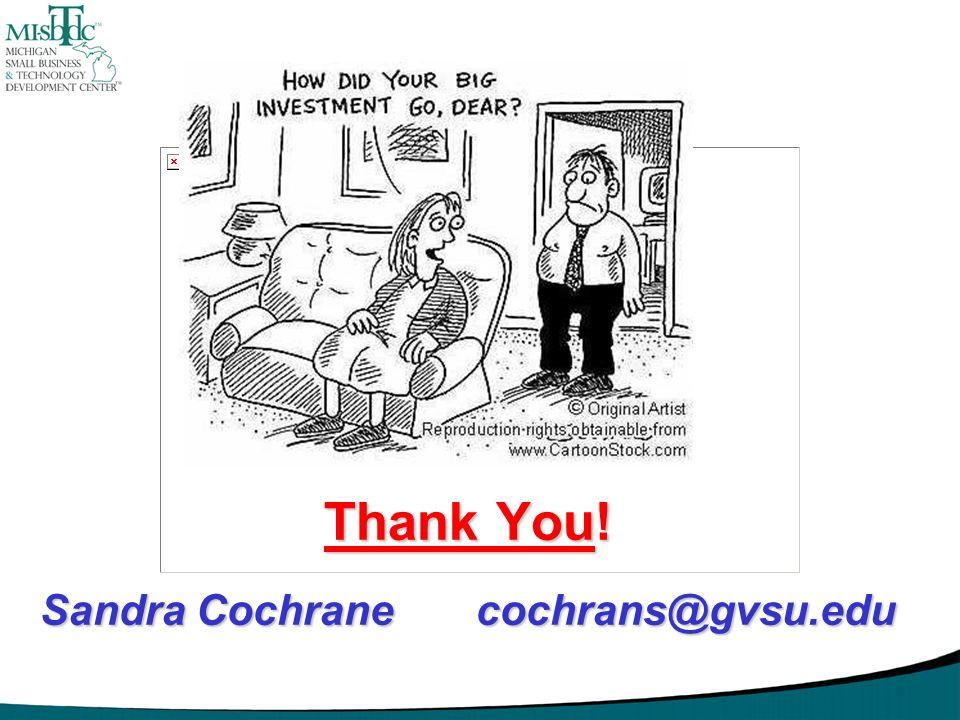 Thank You! Sandra Cochrane cochrans@gvsu.edu Thank You! Sandra Cochrane cochrans@gvsu.edu