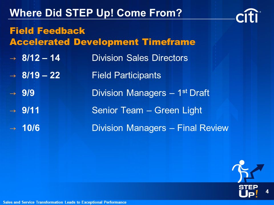 4 Sales and Service Transformation Leads to Exceptional Performance Where Did STEP Up! Come From? Field Feedback Accelerated Development Timeframe 8/1