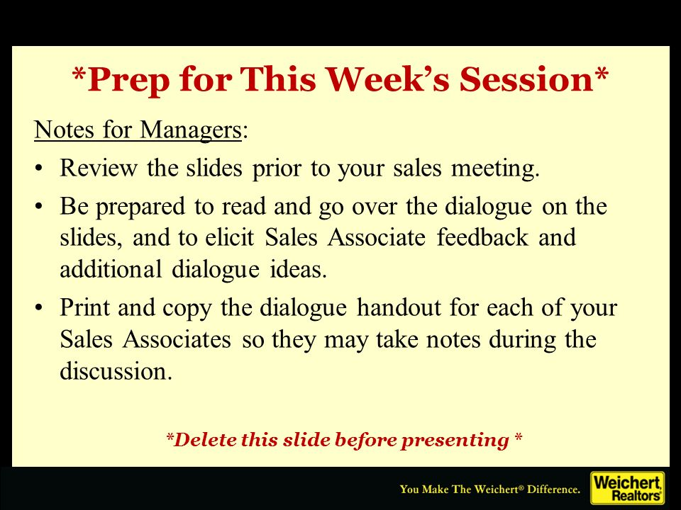 *Prep for This Weeks Session* Notes for Managers: Review the slides prior to your sales meeting. Be prepared to read and go over the dialogue on the s