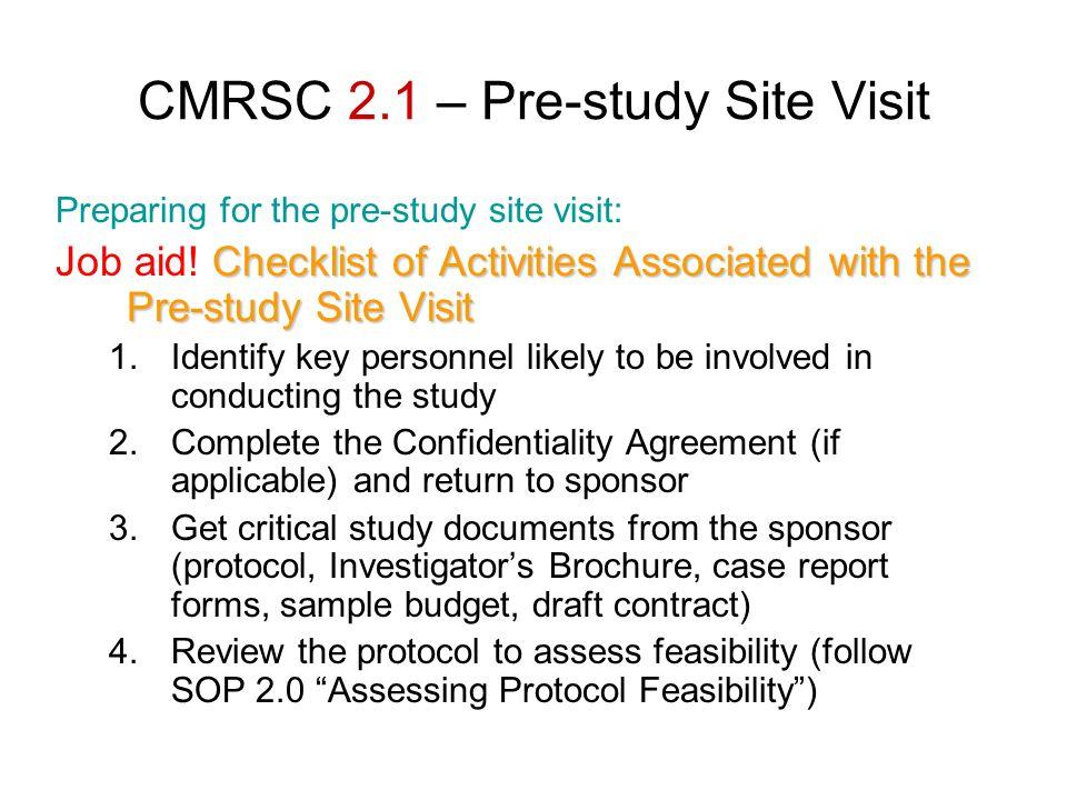 CMRSC 2.1 – Pre-study Site Visit Preparing for the pre-study site visit: Checklist of Activities Associated with the Pre-study Site Visit Job aid! Che