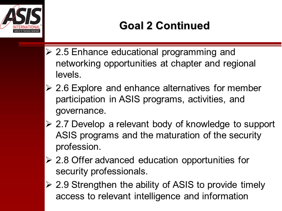 Goal 2 Continued 2.5 Enhance educational programming and networking opportunities at chapter and regional levels.