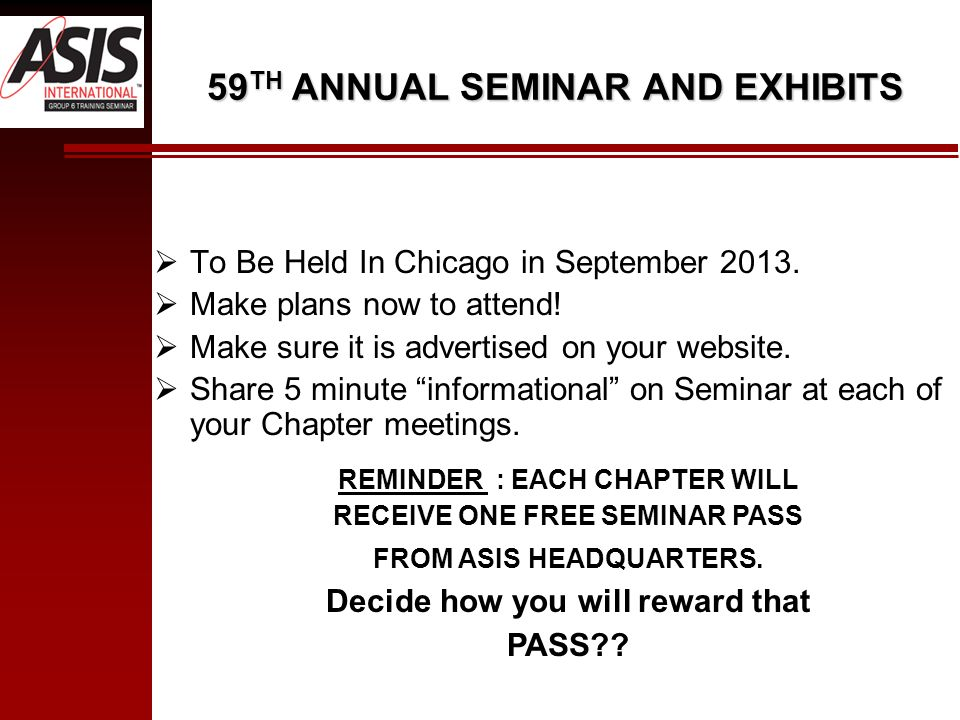 59 TH ANNUAL SEMINAR AND EXHIBITS To Be Held In Chicago in September 2013. Make plans now to attend! Make sure it is advertised on your website. Share