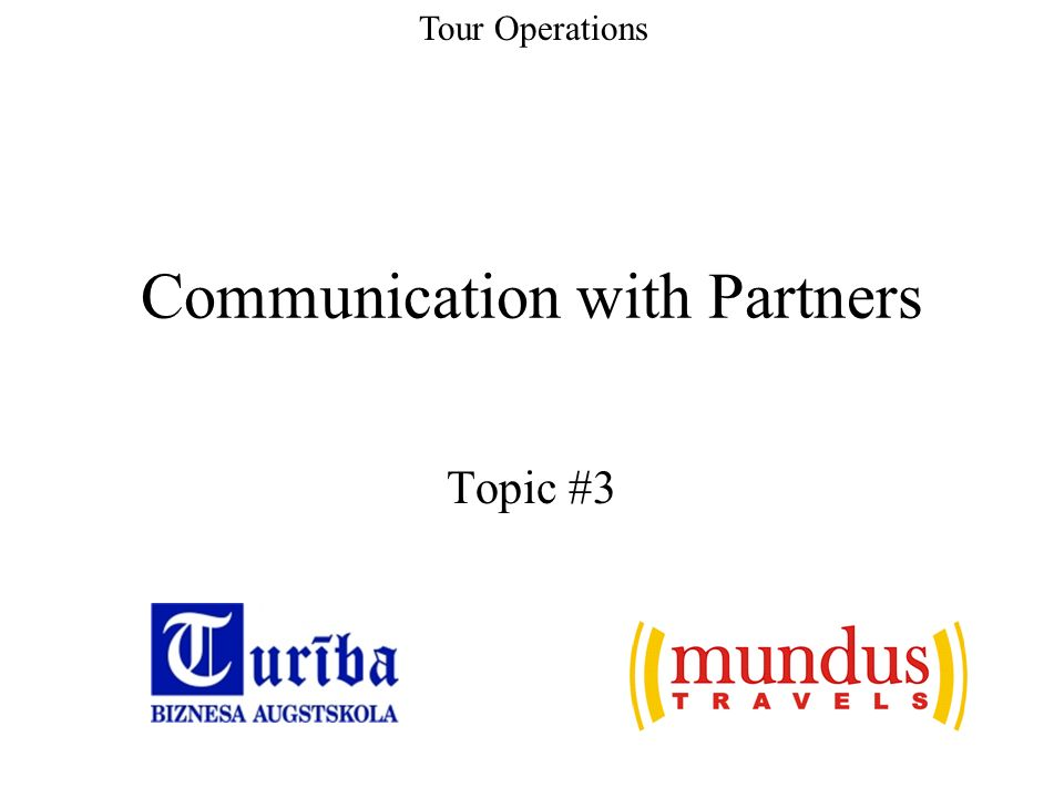 Communication with Partners Topic #3 Tour Operations