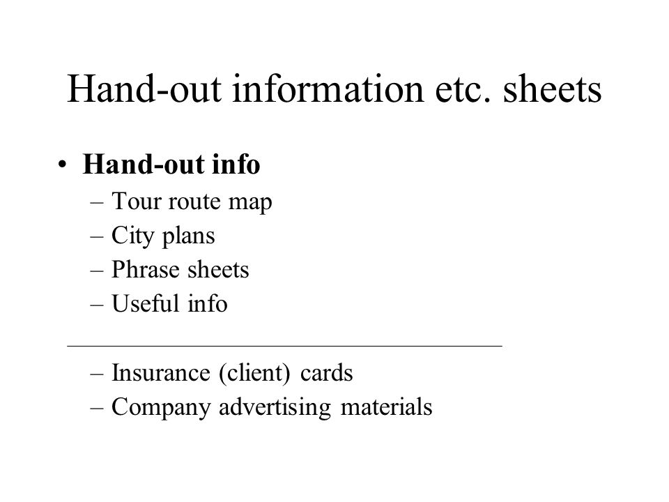 Hand-out information etc.