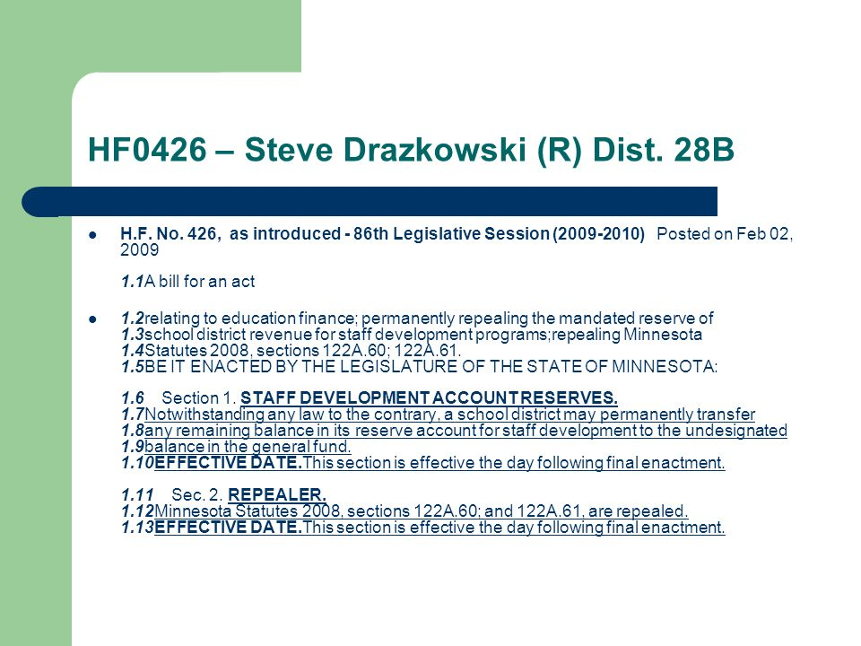 HF0426 – Steve Drazkowski (R) Dist. 28B H.F. No. 426, as introduced - 86th Legislative Session (2009-2010) Posted on Feb 02, 2009 1.1A bill for an act