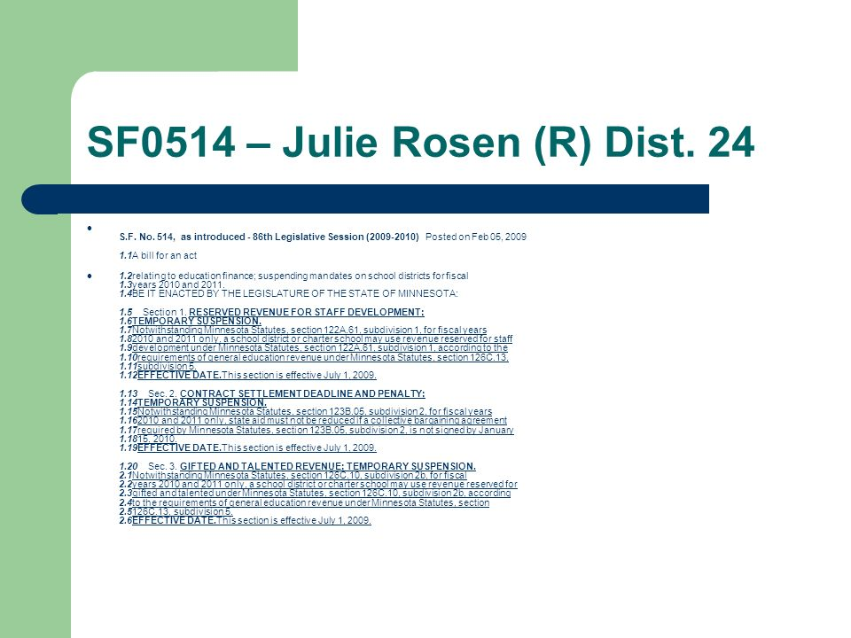 SF0514 – Julie Rosen (R) Dist. 24 S.F. No. 514, as introduced - 86th Legislative Session (2009-2010) Posted on Feb 05, 2009 1.1A bill for an act 1.2re