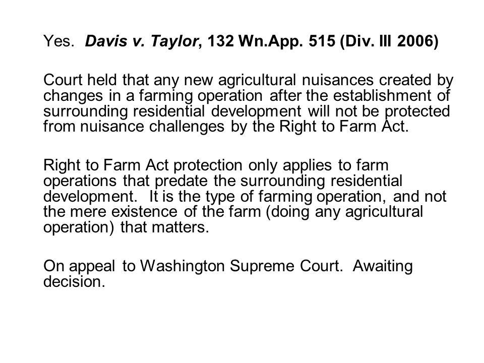 Yes. Davis v. Taylor, 132 Wn.App. 515 (Div.